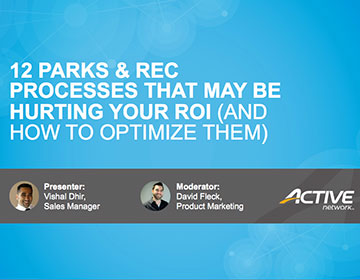 12 Parks & Rec Processes That May Be Hurting Your ROI